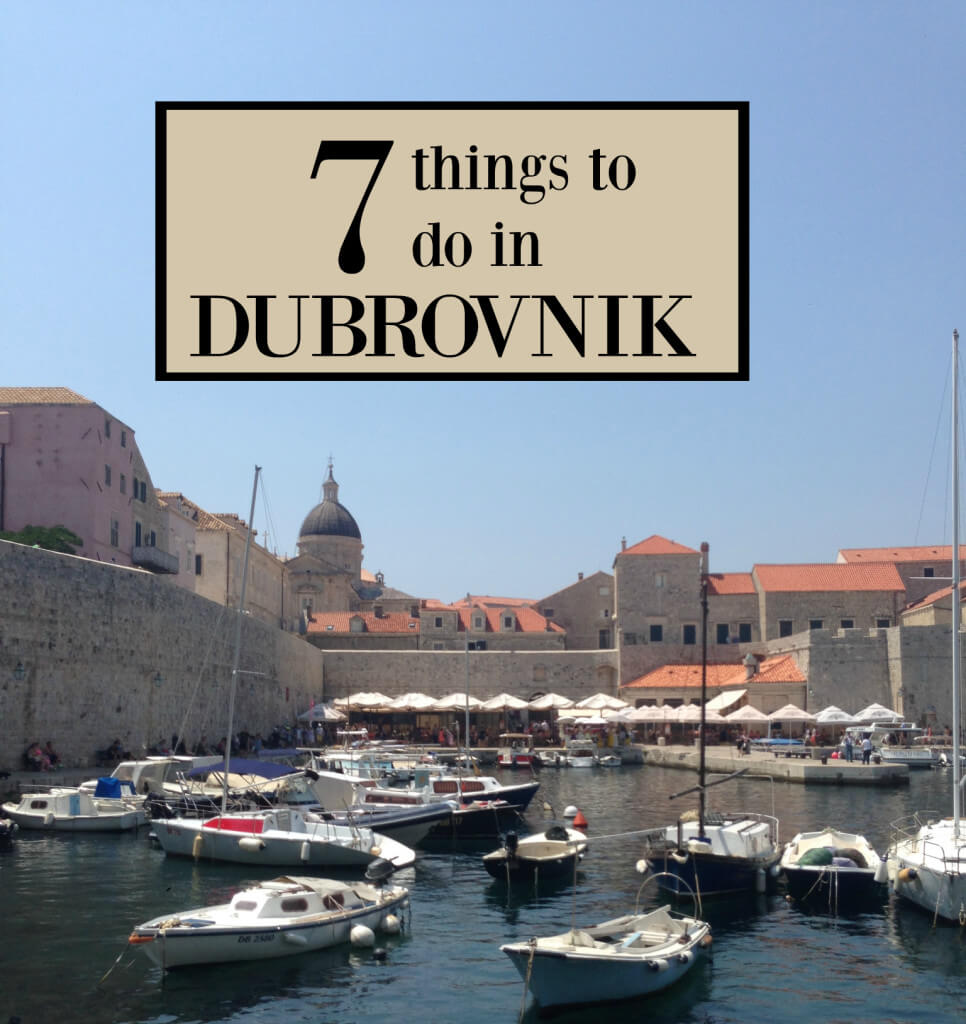 seven things to do in dubrovnik